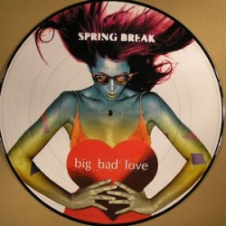 Spring Break - Big Bad Love(CANTADITO + CABRA,MUY BUENO¡¡  ESTILO DJ TOÑIN¡)