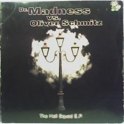 Dr. Madness vs. Oliver Schmitz - The Hell Squad E.P.(2 MANO,CARA B TRANSICIÓN CENTRAL¡¡)