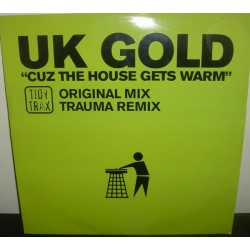 UK Gold - Cuz The House Gets Warm (HARDHOUSE TIDY¡¡)