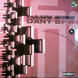 Dany BPM - I Want To Know What Love Is(2 MANO,TEMAZO MAKINA¡¡)
