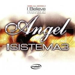 Angel Feat. Sistema 3 - I Believe(COPIAS NUEVAS¡¡ TEMAZO¡¡)