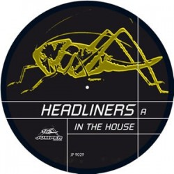 Headliners - In The House(PELOTAZO JUMPER,CORTE B2 CHOCOLATERO¡¡)
