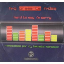 Hi-Q Presents N-Dee  - Hard To Say I'm Sorry (CARA B2 CORTE JUMPER¡)