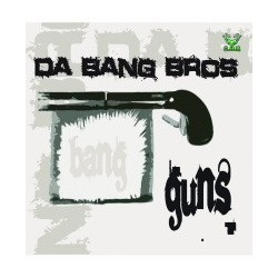 Da Bang Bros - Guns