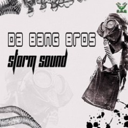 Da Bang Bros - Storm Sound