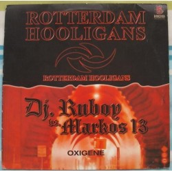 Rotterdam Hooligans / Dj. Ruboy  vs. Markos 13 - Rotterdam Hooligans / Oxigene (TEMAZO BUSCADISIMO¡¡)