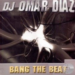 DJ Omar Diaz - Bang The Beat(TEMAZO HARDHOUSE + JUMPER¡¡)