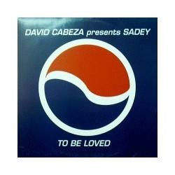 David Cabeza Presents Sadey - To Be Loved(TEMAZO¡¡ DISCO NUEVO¡)