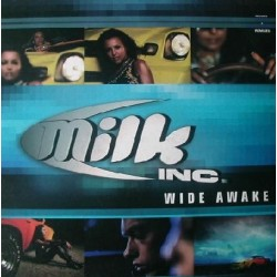 Milk Inc - Wide Awake (VALE MUSIC¡¡ INCLUYE OCEANS & WALK ON WATER)