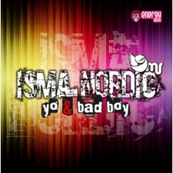 Isma Nordic - Yo & Bad Boy