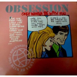 Obsession - Only Wanna Be With You (TEMAZO¡¡¡¡¡)