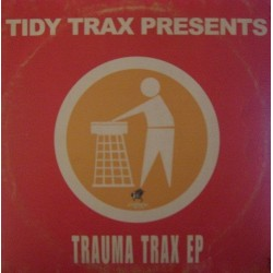 Tidy Trax presents trauma Trax EP (INCLUYE TRAUMA TRAX-THEY'RE OUT TO GET ME)