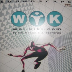 Wai-kiki.com by Tim Wokan & J. Ferreras ‎– Soundscape (BY TIM WOKAN¡)