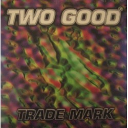 Two Good - Trade Mark (TEMAZOS MAKINA CENTRAL¡¡)