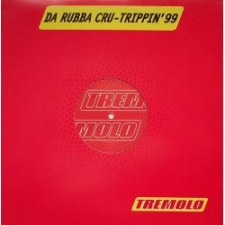 Da Rubba Cru - Trippin '99(2 MANO,BASE REMEMBER 90'S,FIESTA¡¡)