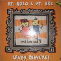 Bolo & Uri - Crazy (Remixes) (TODO UN CLÁSICO¡)