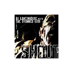 DJ Lancinhouse Meets The Stunned Guys - Shout