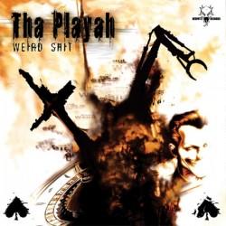 Tha Playah - Weird Shit(TEMAZO NEOHYTE)