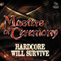Masters Of Ceremony - Hardcore Will Survive(2 MANO)