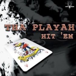 Tha Playah - Hit 'Em