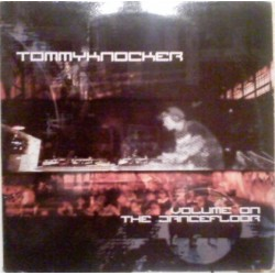 Tommyknocker - Volume On The Dancefloor(2 MANO)