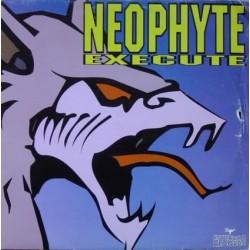 Neophyte - Execute(2 MANO,NUEVECITO¡)