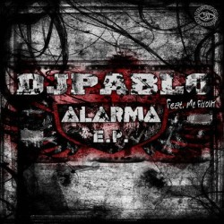 Dj Pablo - Alarma E.P.
