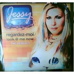 Jessy - Regardez-Moi / Look @ Me Now (The Remixes)