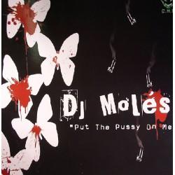 DJ Moles – Put The Pussy On Me
