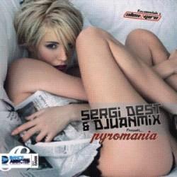 SERGI DEST & DJ JUANMIX-PYROMANIA