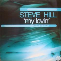 Steve Hill – My Lovin (PROGRESIVO BRUTAL¡¡¡)