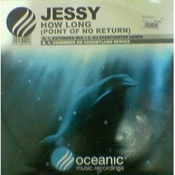Jessy – How Long (Point Of No Return) (DISCO NUEVO,TEMAZO¡¡)