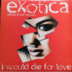 Exotica  – I Would Die For Love