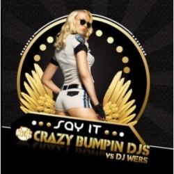 Crazy Bumpin Dj's Vs Dj Wers-Say It(Pelotazo Javi Crecente¡¡)