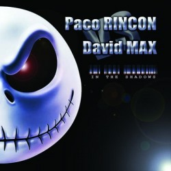 Paco Rincon vs David Max - In The Shadows(Ultimas Copias¡¡)
