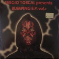 Sergio Torcal – Bumping E.P. Vol. 1 (MUYYY BUSCADO¡¡¡ NUEVO)