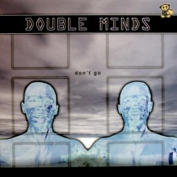 Double Minds – Don't Go (TEMÓN MAKINA REMEMBER¡¡)