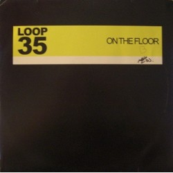 Loop 35 EP-On the floor/Lay down the beat