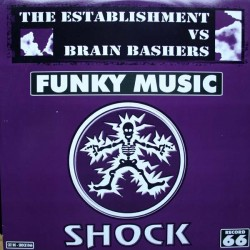 The  Establishment Vs Brain Bashers – Funky Music(NUEVO,TEMAZO HARDHOUSE¡)