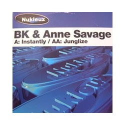 BK & Anne Savage – Instantly / Junglize(BASES TECHNO)