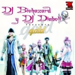Dj Biohazard & Dj Diabolix - Gold(PELOTAZO CANTADITO¡¡ INCLUYE POKAZO CARA B¡¡)