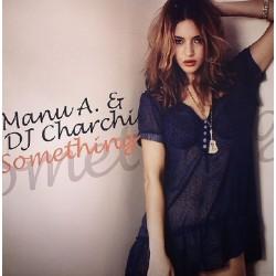 Dj Charci & Manu A - Something