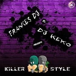 Frances Dj & Dj Keko - Killer Style