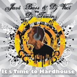 JAVI BASS & VECI VS DJ TOÑIN-ITS TIME TO HARDHOUSE