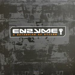 Enzyme-A Gathering Of Styles(ALL THE WAY UP...TEMAZO CENTRAL¡¡¡¡)