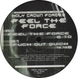 Holy Crown Forces – Feel The Force(2 MANO,PELOTAZO TOMMYKNOCKER¡¡)