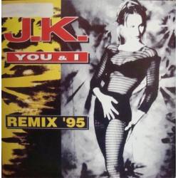 JK – You & I (Remix 95) (BUSCADISIMO¡¡ DISCO NUEVO¡¡)