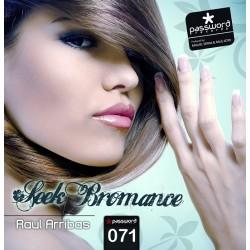 Raul Arribas - Seek Bromance/Sweet Song(PROXIMOS,TEMAZO¡¡)