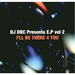 DJ DBC – Vol. 2 - I'll Be There 4 You (DISCO SUPER BUSCADO,SE SALE¡¡¡)