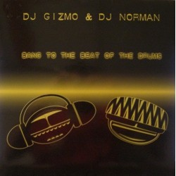 DJ Gizmo & DJ Norman – Bang To The Beat Of The Drums (TEMAZO PROGRESSIVE + JUMPER)
